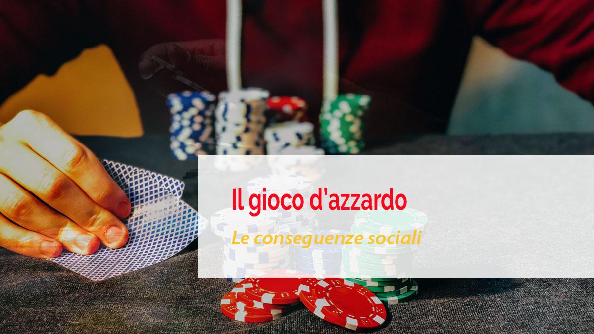 Le conseguenze sociali del gioco d'azzardo